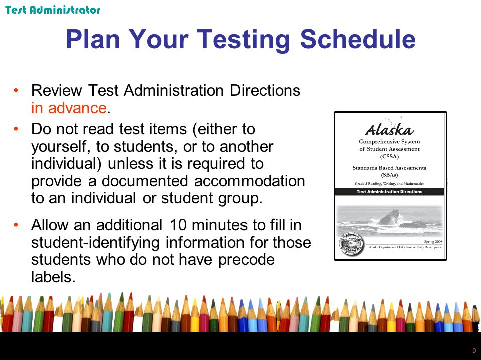 9 9 Plan Your Testing Schedule Review Test Administration Directions in advance.