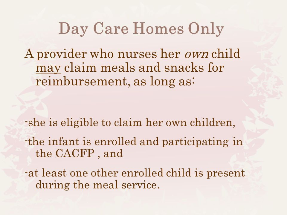 Meal Times for Infants On-Demand Infant Feeding Feed when hungry Only approved meal types can be claimed
