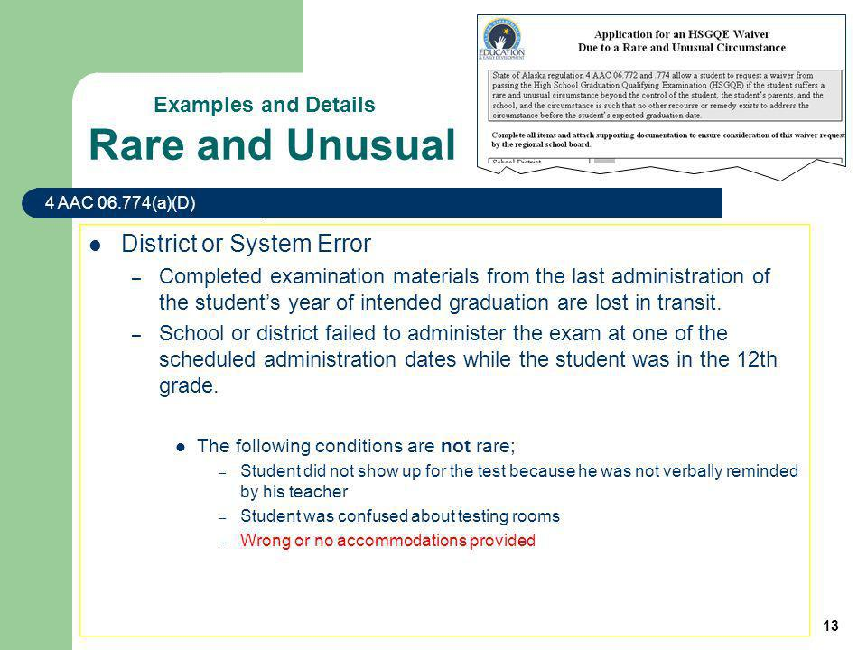 13 District or System Error – Completed examination materials from the last administration of the students year of intended graduation are lost in transit.