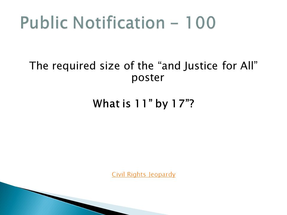 The required size of the and Justice for All poster What is 11 by 17 Civil Rights Jeopardy