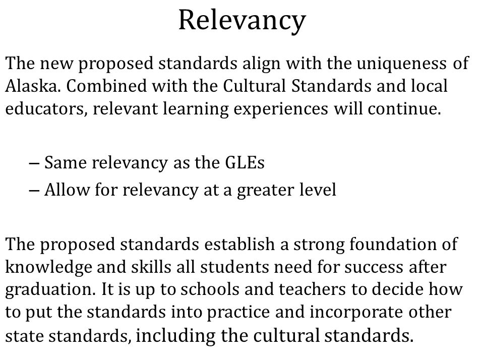 Relevancy The new proposed standards align with the uniqueness of Alaska.