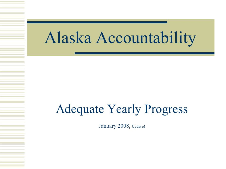 Alaska Accountability Adequate Yearly Progress January 2008, Updated