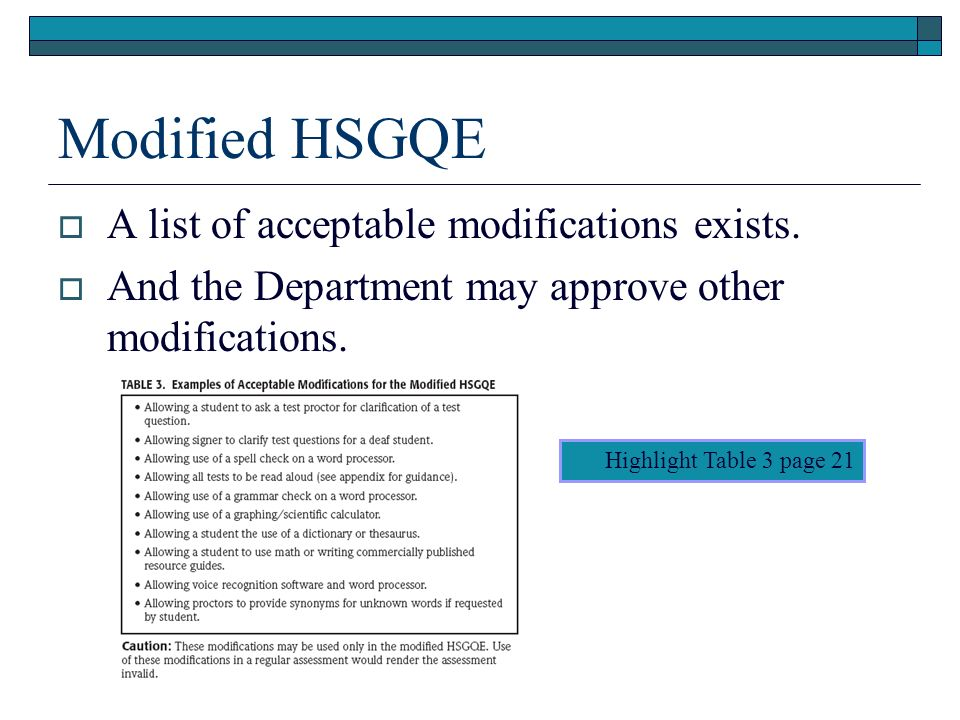 Modified HSGQE A list of acceptable modifications exists. And the Department may approve other modifications. Highlight Table 3 page 21