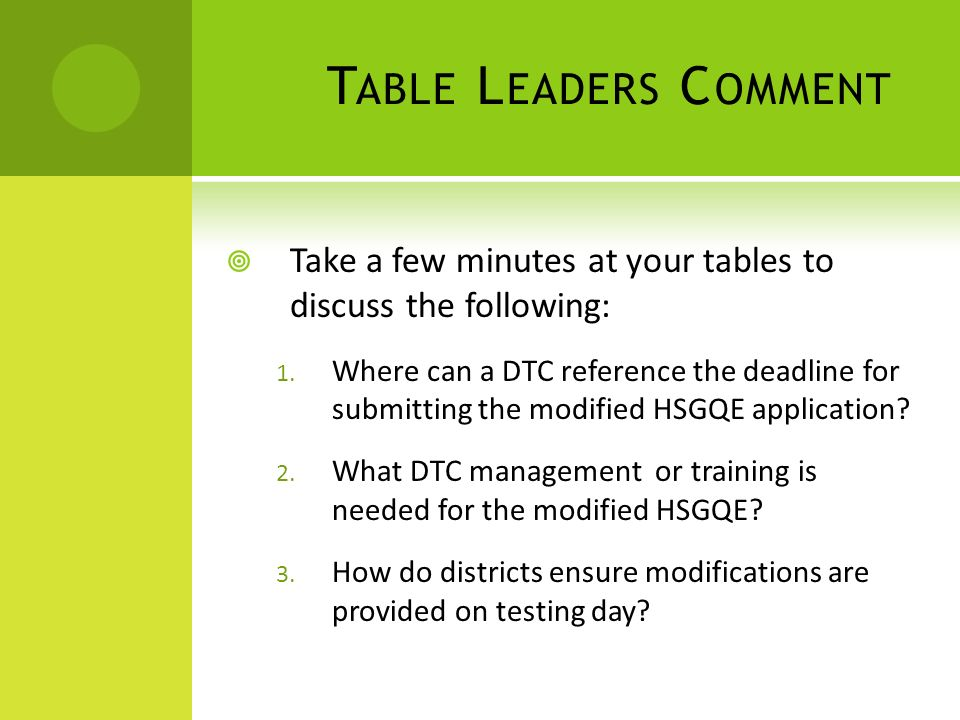 T ABLE L EADERS C OMMENT Take a few minutes at your tables to discuss the following: 1.