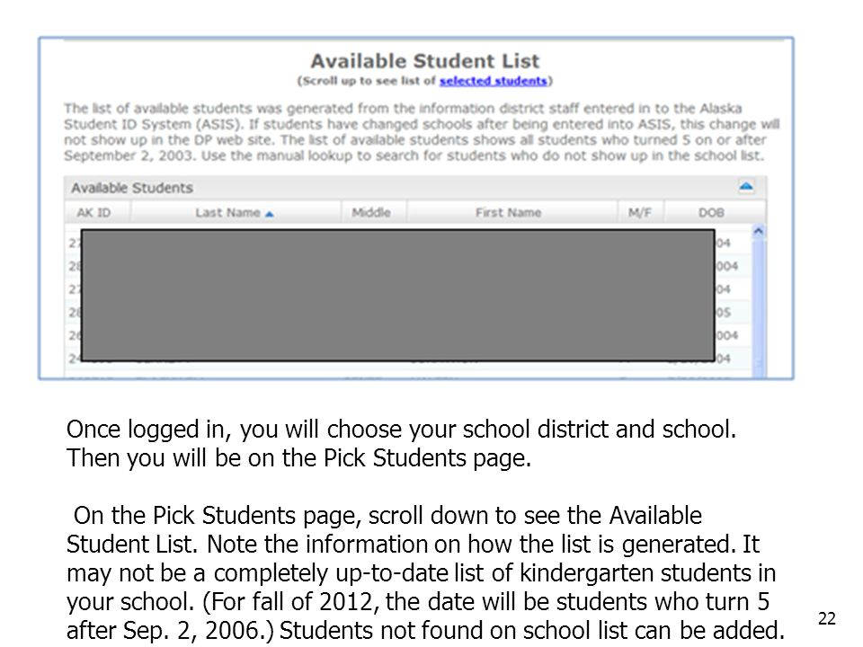 22 Once logged in, you will choose your school district and school.