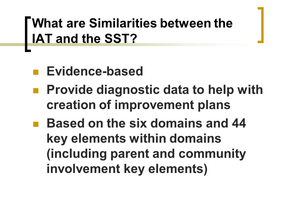What are Similarities between the IAT and the SST.