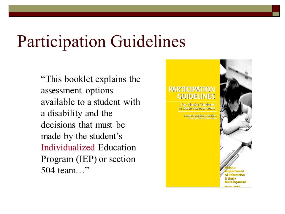 Participation Guidelines This booklet explains the assessment options available to a student with a disability and the decisions that must be made by