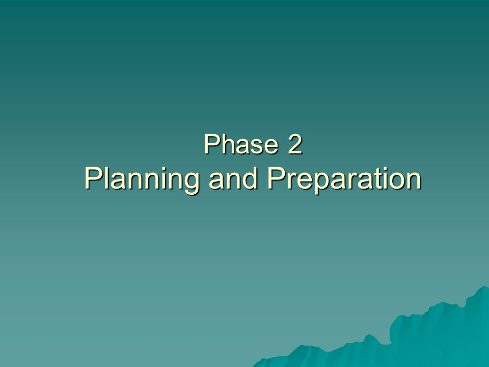 Phase 2 Planning and Preparation