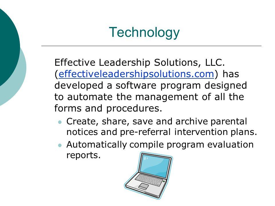 Technology Effective Leadership Solutions, LLC. (effectiveleadershipsolutions.com) has developed a software program designed to automate the managemen