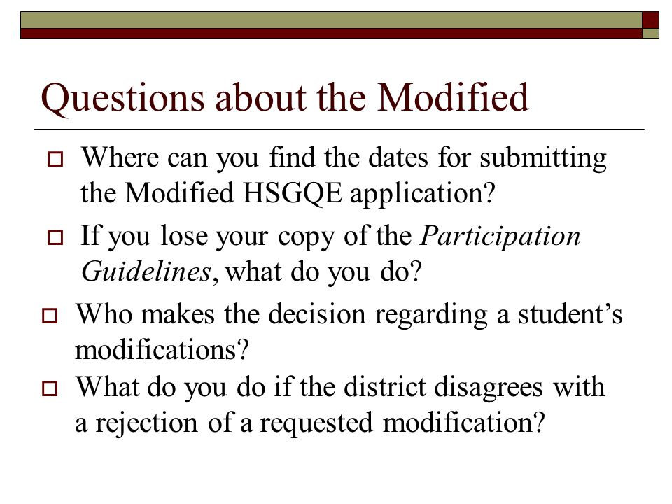 Questions about the Modified Where can you find the dates for submitting the Modified HSGQE application.