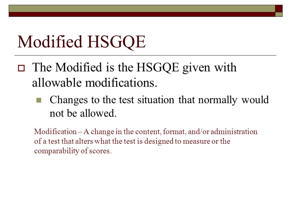 Modified HSGQE The Modified is the HSGQE given with allowable modifications.