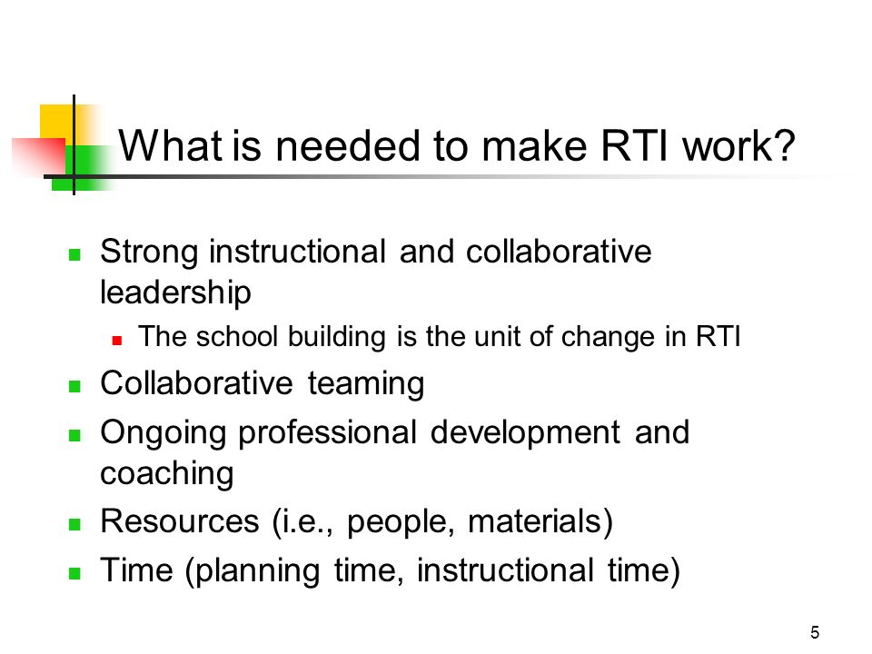 5 What is needed to make RTI work.
