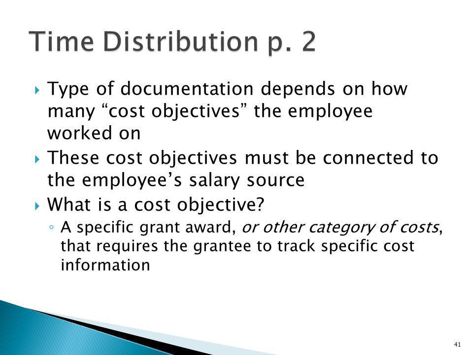Type of documentation depends on how many cost objectives the employee worked on These cost objectives must be connected to the employees salary source What is a cost objective.
