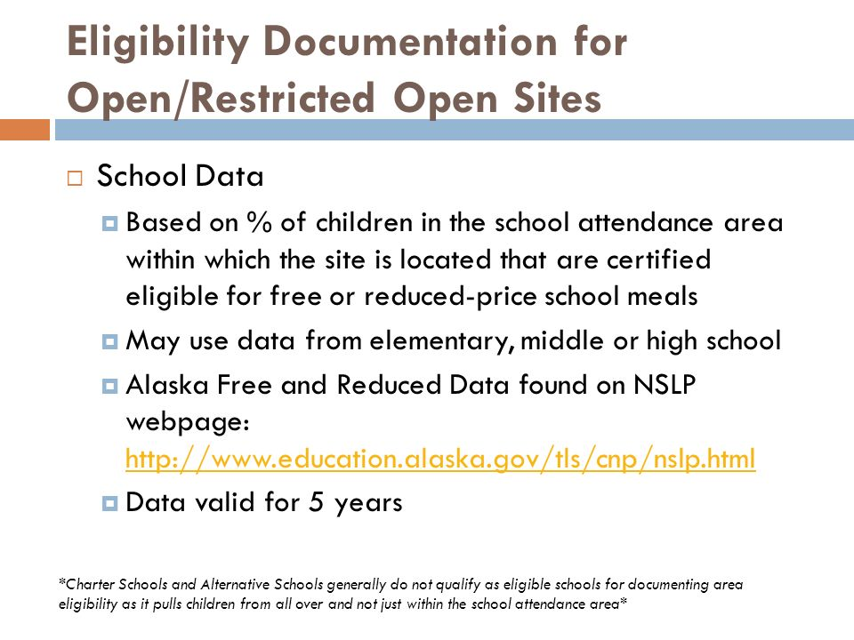 Eligibility Documentation for Open/Restricted Open Sites School Data Based on % of children in the school attendance area within which the site is loc