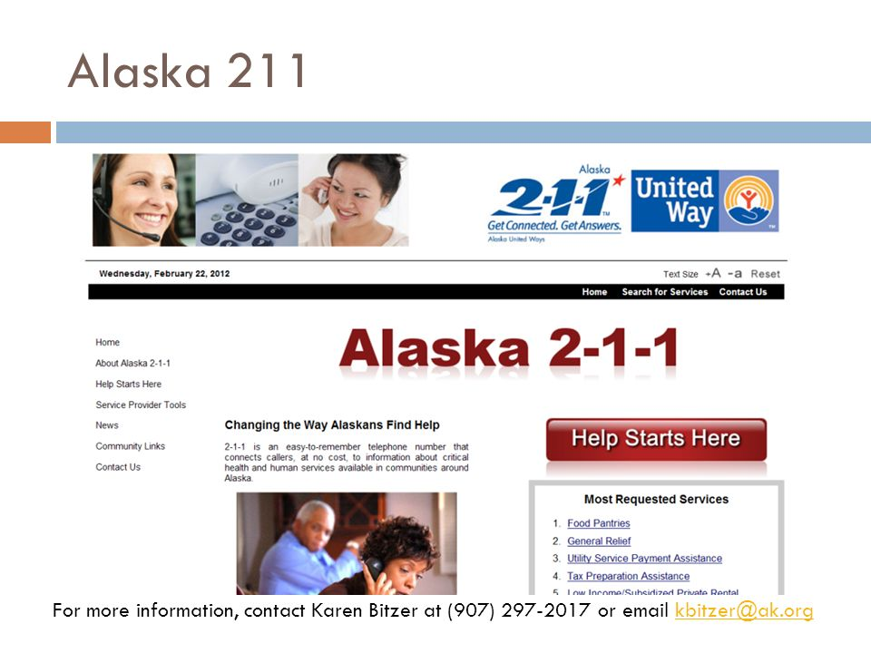 Alaska 211 For more information, contact Karen Bitzer at (907) 297-2017 or email kbitzer@ak.orgkbitzer@ak.org