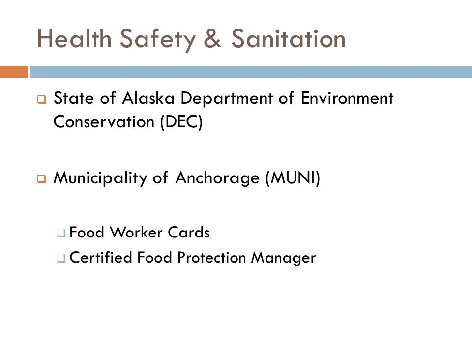 Health Safety & Sanitation State of Alaska Department of Environment Conservation (DEC) Municipality of Anchorage (MUNI) Food Worker Cards Certified F