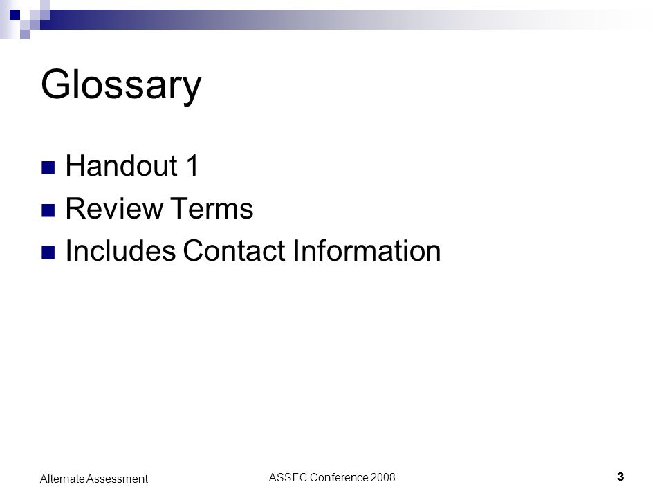 ASSEC Conference 20083 Alternate Assessment Glossary Handout 1 Review Terms Includes Contact Information