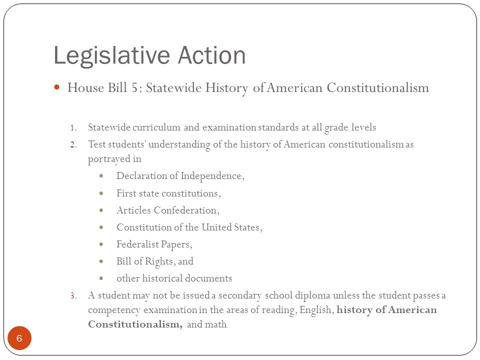 Legislative Action House Bill 5: Statewide History of American Constitutionalism 1.