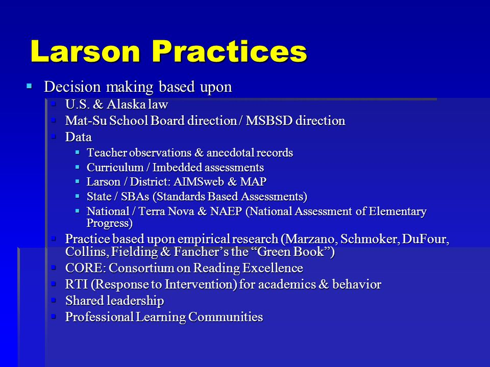 Larson Practices Decision making based upon Decision making based upon U.S.
