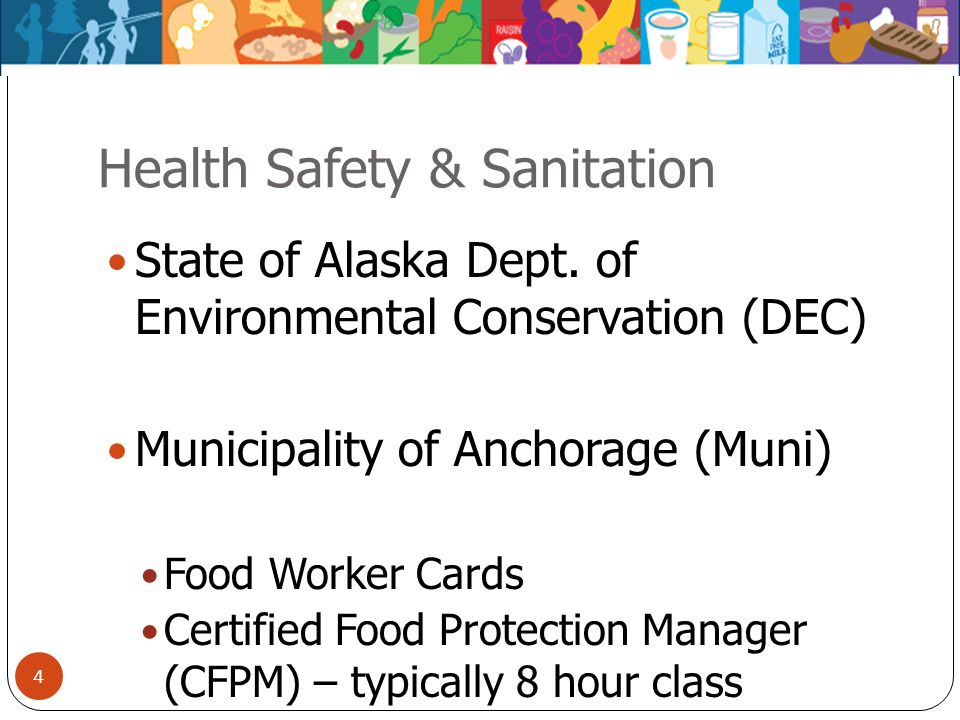 Health Safety & Sanitation State of Alaska Dept. of Environmental Conservation (DEC) Municipality of Anchorage (Muni) Food Worker Cards Certified Food