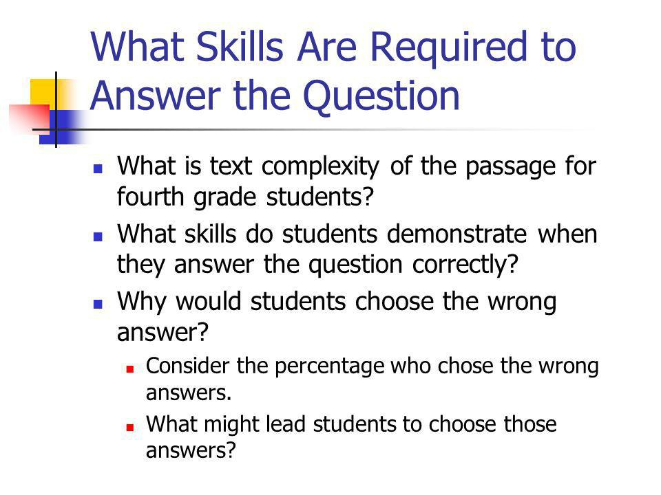 What Skills Are Required to Answer the Question What is text complexity of the passage for fourth grade students? What skills do students demonstrate