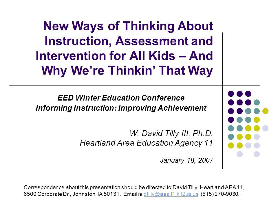 New Ways of Thinking About Instruction, Assessment and Intervention for All Kids – And Why Were Thinkin That Way EED Winter Education Conference Informing Instruction: Improving Achievement W.