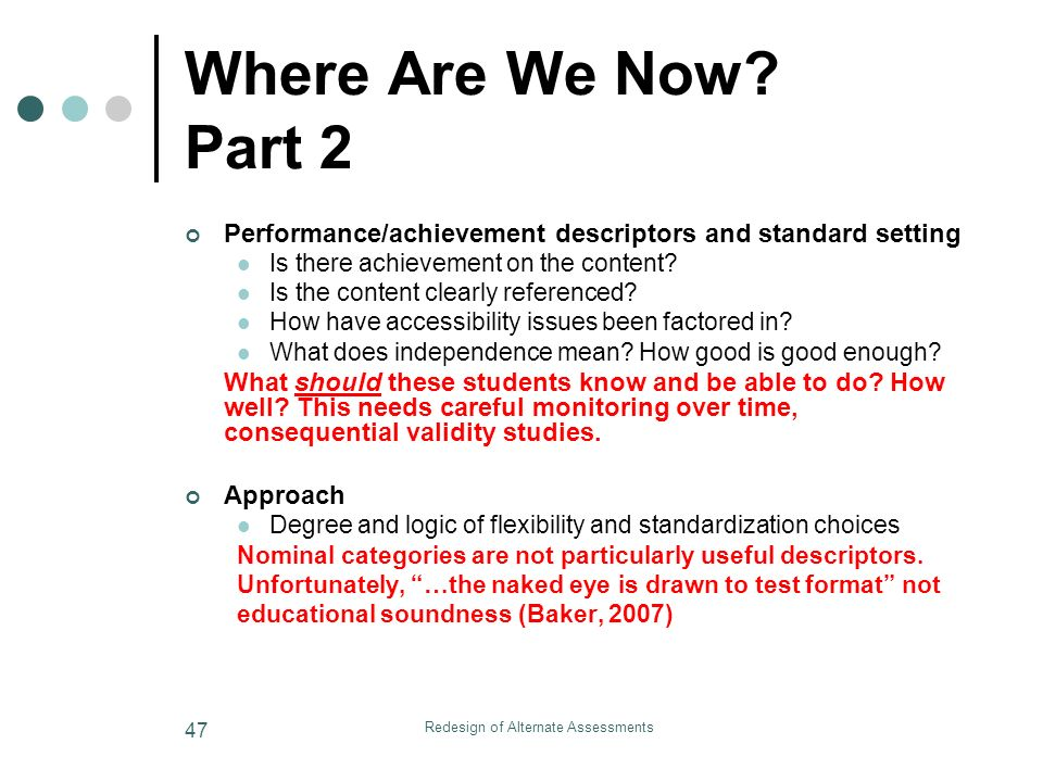 Redesign of Alternate Assessments 47 Where Are We Now.