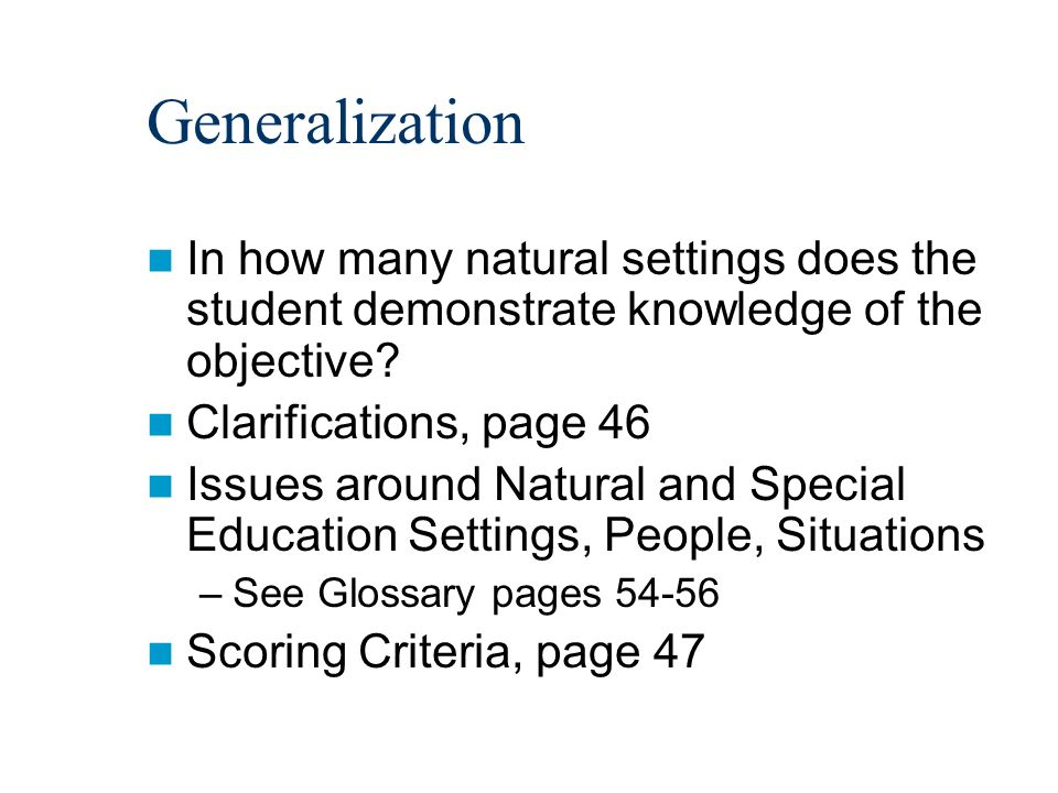 Generalization In how many natural settings does the student demonstrate knowledge of the objective.