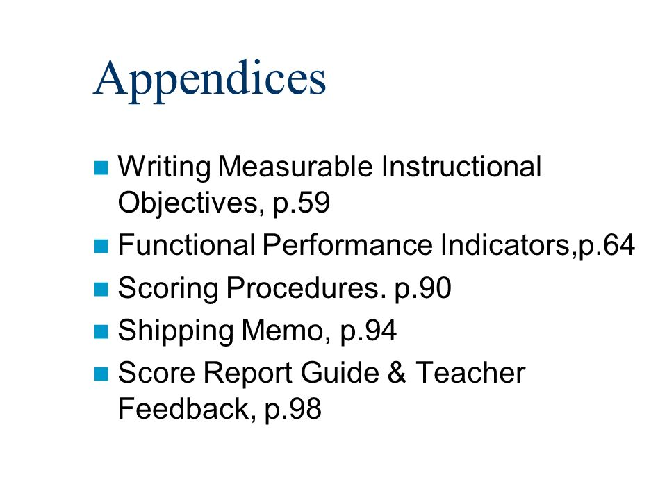 Appendices Writing Measurable Instructional Objectives, p.59 Functional Performance Indicators,p.64 Scoring Procedures.