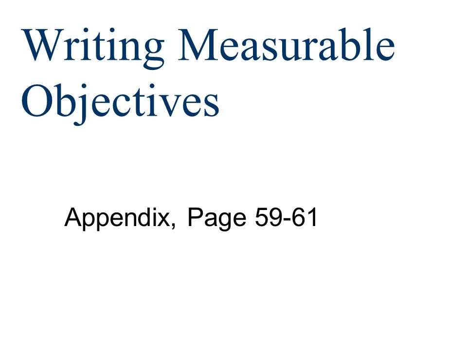Writing Measurable Objectives Appendix, Page 59-61