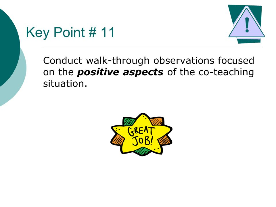 Key Point # 11 Conduct walk-through observations focused on the positive aspects of the co-teaching situation.