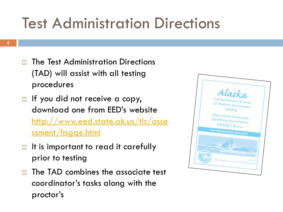 Test Administration Directions The Test Administration Directions (TAD) will assist with all testing procedures If you did not receive a copy, downloa
