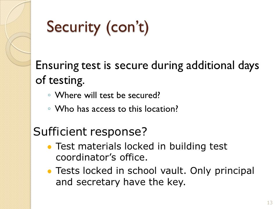 Security (cont) Ensuring test is secure during additional days of testing.