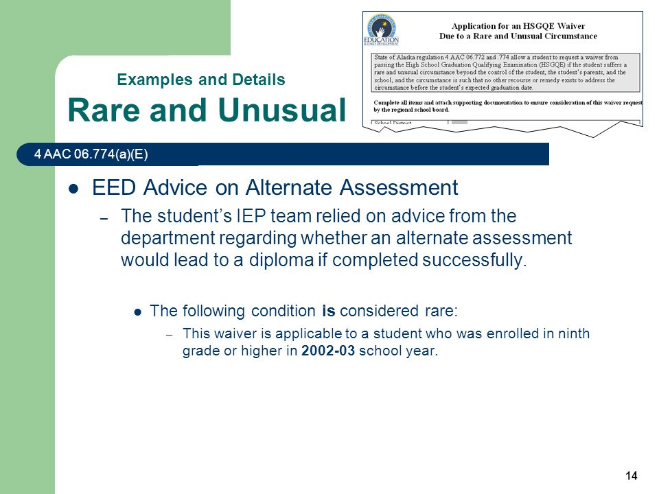 14 EED Advice on Alternate Assessment – The students IEP team relied on advice from the department regarding whether an alternate assessment would lead to a diploma if completed successfully.
