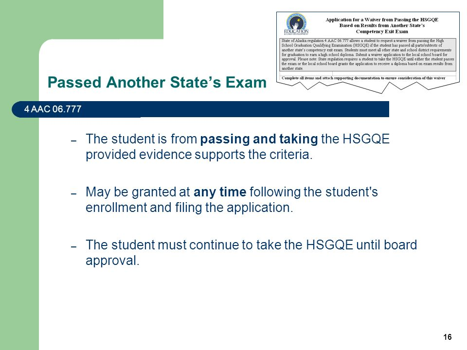 16 Passed Another States Exam – The student is from passing and taking the HSGQE provided evidence supports the criteria.