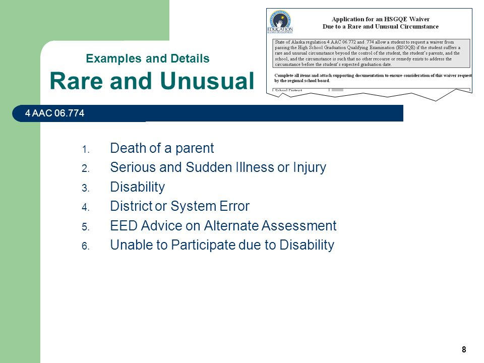 8 Rare and Unusual 1. Death of a parent 2. Serious and Sudden Illness or Injury 3.