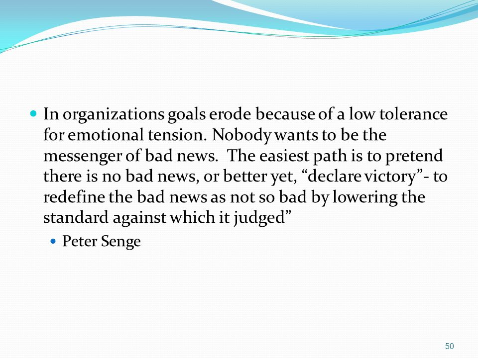 In organizations goals erode because of a low tolerance for emotional tension.