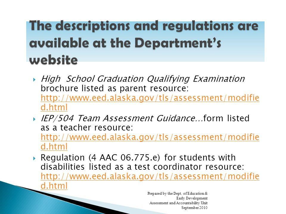 Departments Assessment website: http://www.eed.alaska.gov/tls/assessment/ Grace Gray, Alternative Assessment Program Manager, 907-465-8432 grace.gray@alaska.gov Cera Jones, Assessment Clerk, 907-465-2900 cera.jones@alaska.gov Prepared by the Dept.