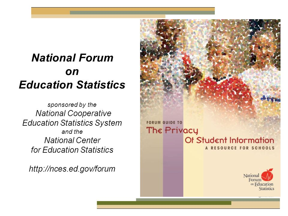 National Forum on Education Statistics sponsored by the National Cooperative Education Statistics System and the National Center for Education Statistics http://nces.ed.gov/forum