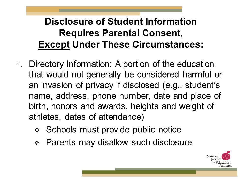 1. Directory Information: A portion of the education that would not generally be considered harmful or an invasion of privacy if disclosed (e.g., stud