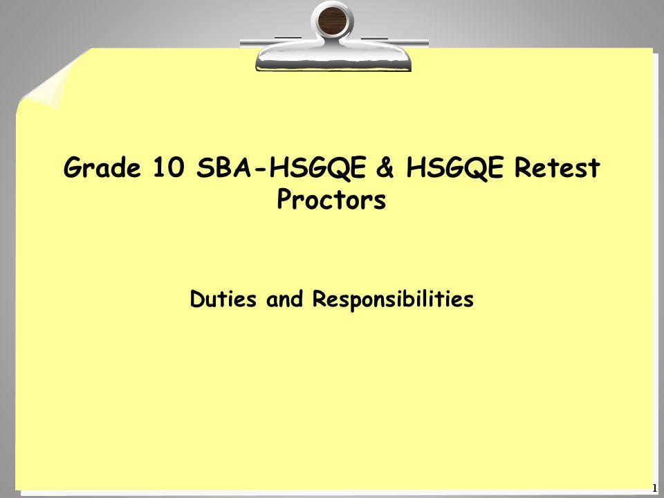 1 Grade 10 SBA-HSGQE & HSGQE Retest Proctors Duties and Responsibilities