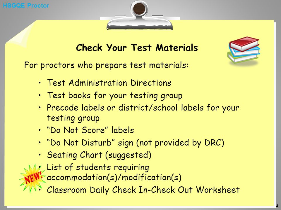 4 Check Your Test Materials For proctors who prepare test materials: Test Administration Directions Test books for your testing group Precode labels o