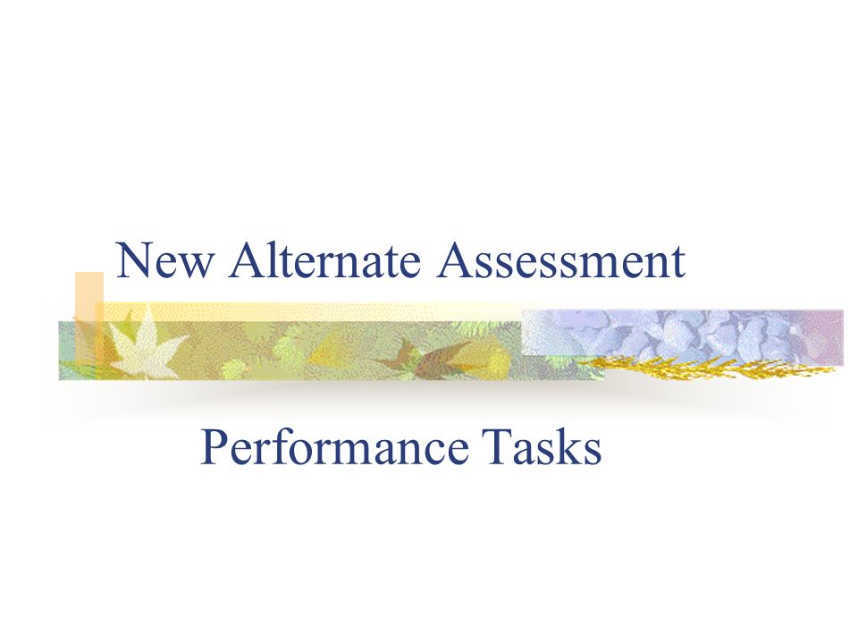 New Alternate Assessment Performance Tasks