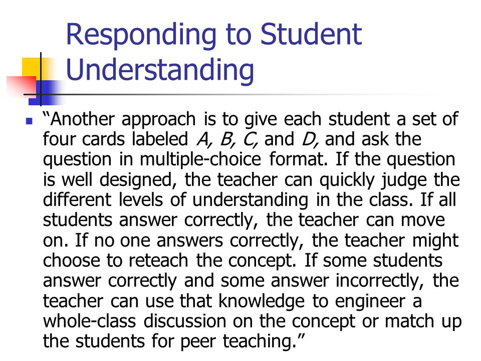 Part IV: NAEP Assessment Toolbox Strategies/Math51 Responding to Student Understanding Another approach is to give each student a set of four cards la