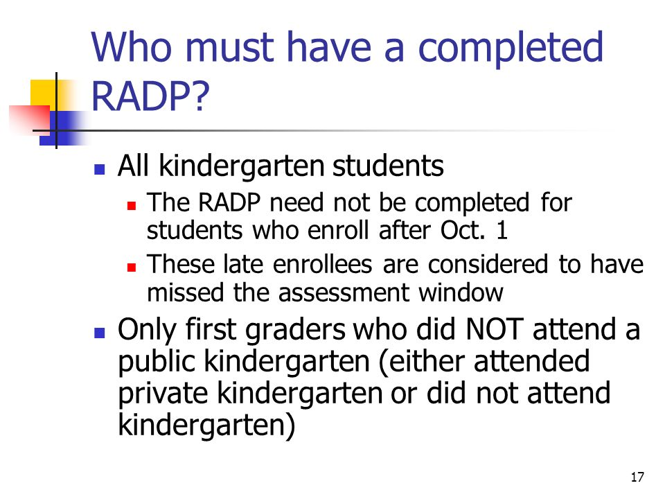 17 Who must have a completed RADP.