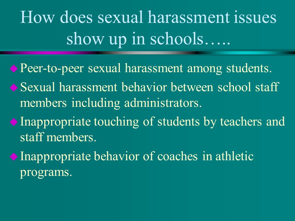 How does sexual harassment issues show up in schools…..