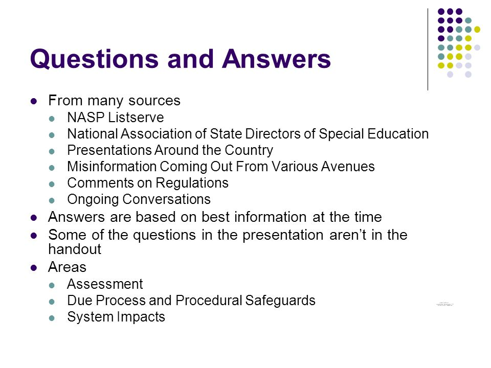Federal Law and Regs are Prescriptive About Few Things in Assessment and Intervention §300.304 The evaluation is sufficiently comprehensive to identify all of the child special education and related services needs Assessment tools and strategies that provide relevant information in determining the educational needs of the child are provided