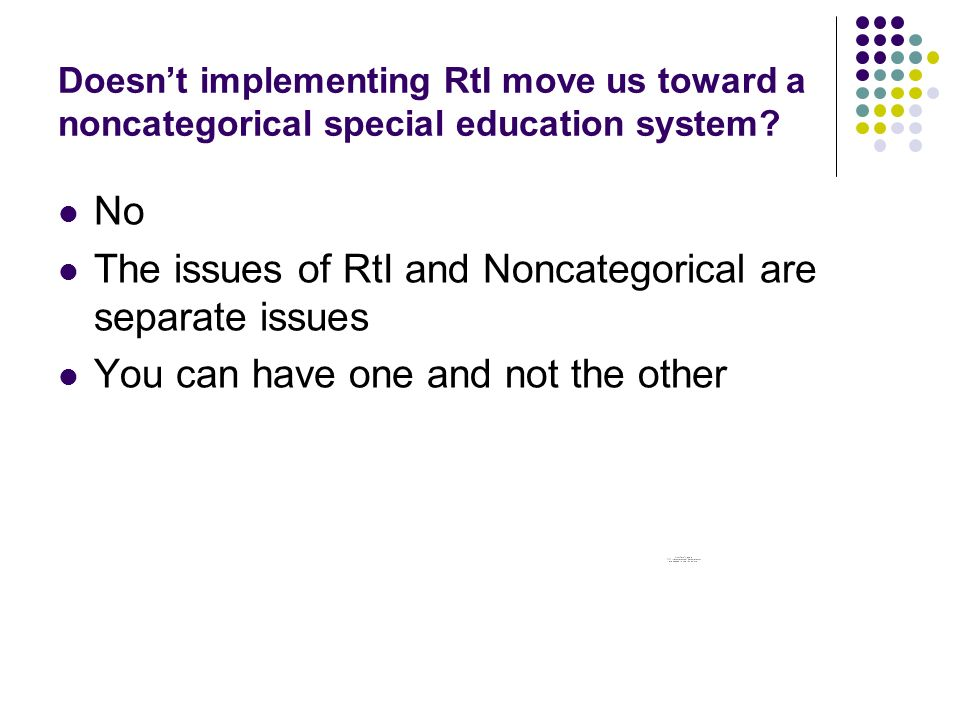 Doesnt implementing RtI move us toward a noncategorical special education system.