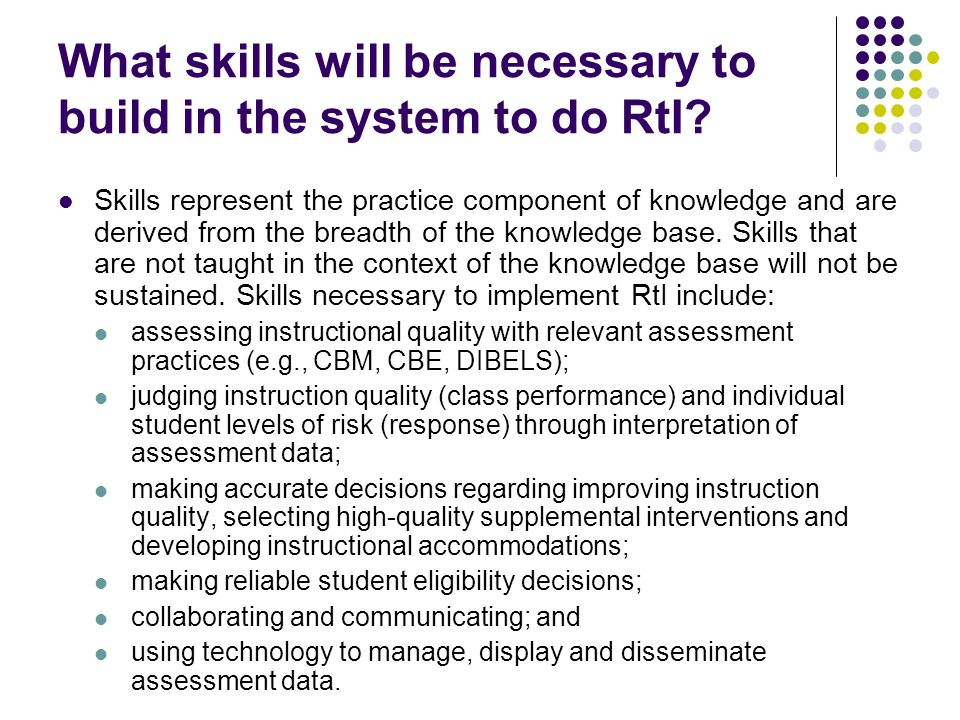 What skills will be necessary to build in the system to do RtI.
