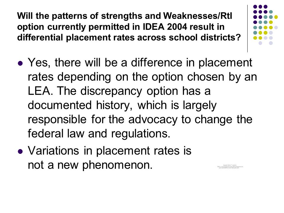 Will the patterns of strengths and Weaknesses/RtI option currently permitted in IDEA 2004 result in differential placement rates across school districts.